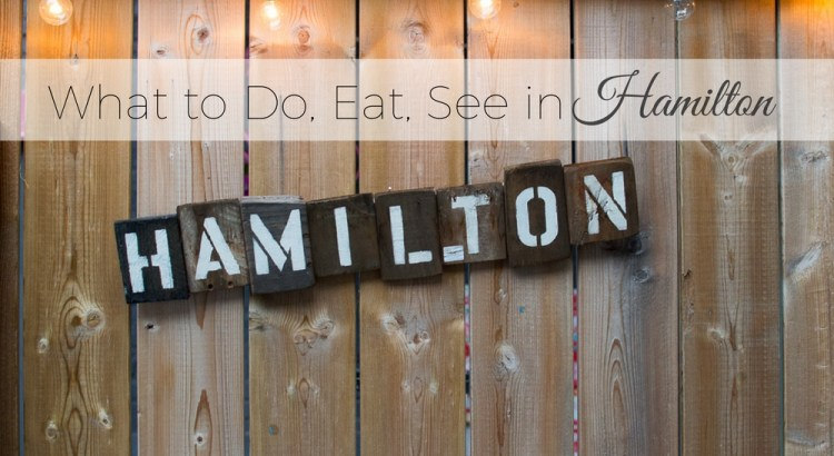 what-to-do-eat-see-hamilton-canada