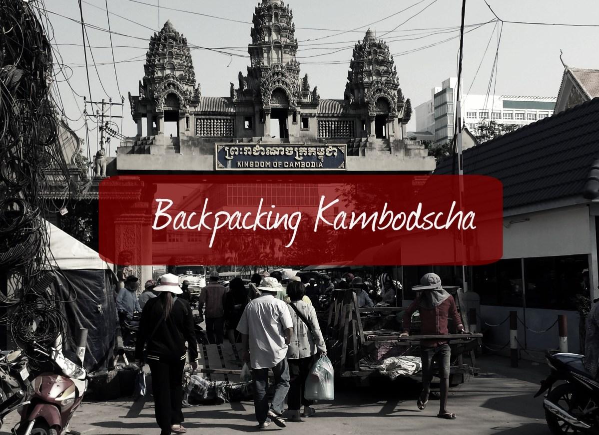 Backpacking Kambodscha