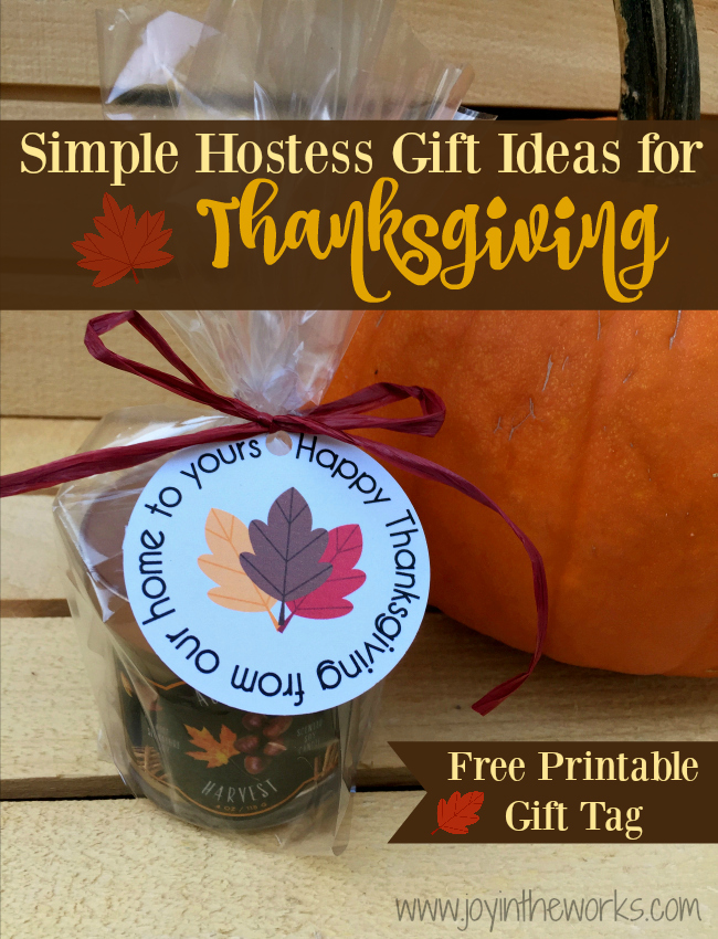 Simple Hostess Gift Ideas for Thanksgiving - Joy in the Works
