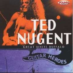 Ted Nugent: Great White Buffalo (Guitar Heroes Vol. 2) auf CD