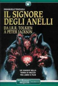 """Copertina """"Il Signore degli Anelli - Da J.R.R. Tolkien a Peter Jackson"""" di Emanuele Terzuoli"""