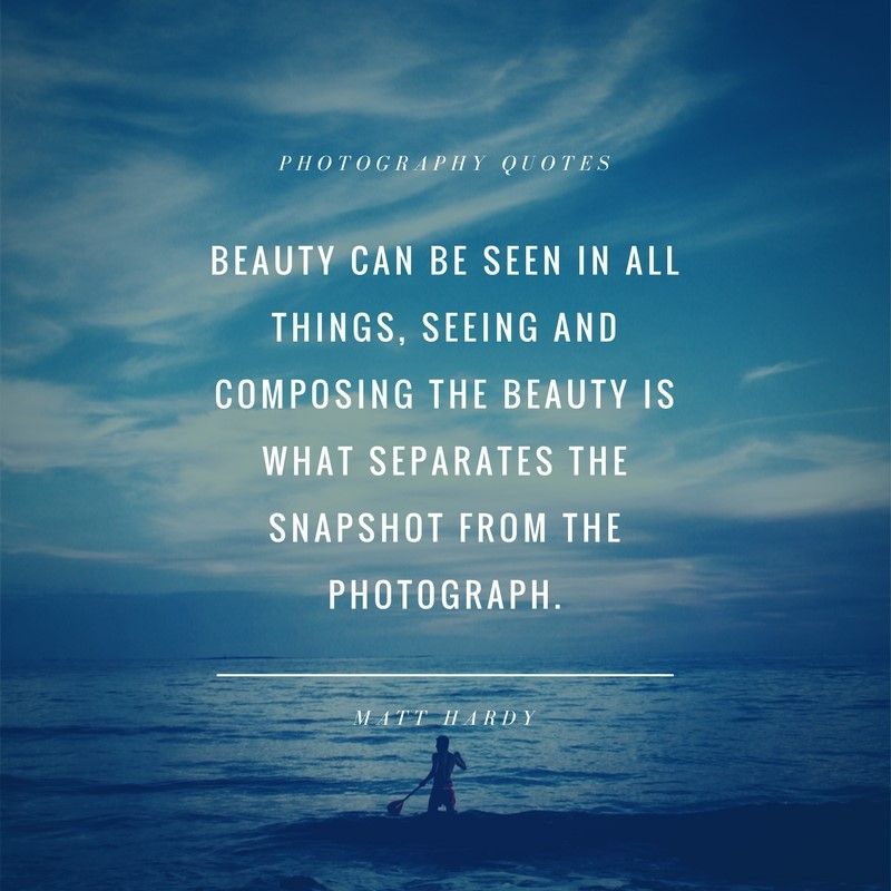 Quote Matt Hardy- Beauty and Photography - MY VIEWPOINTS - photography quote