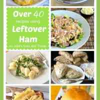 Over 40 recipes using Leftover Ham