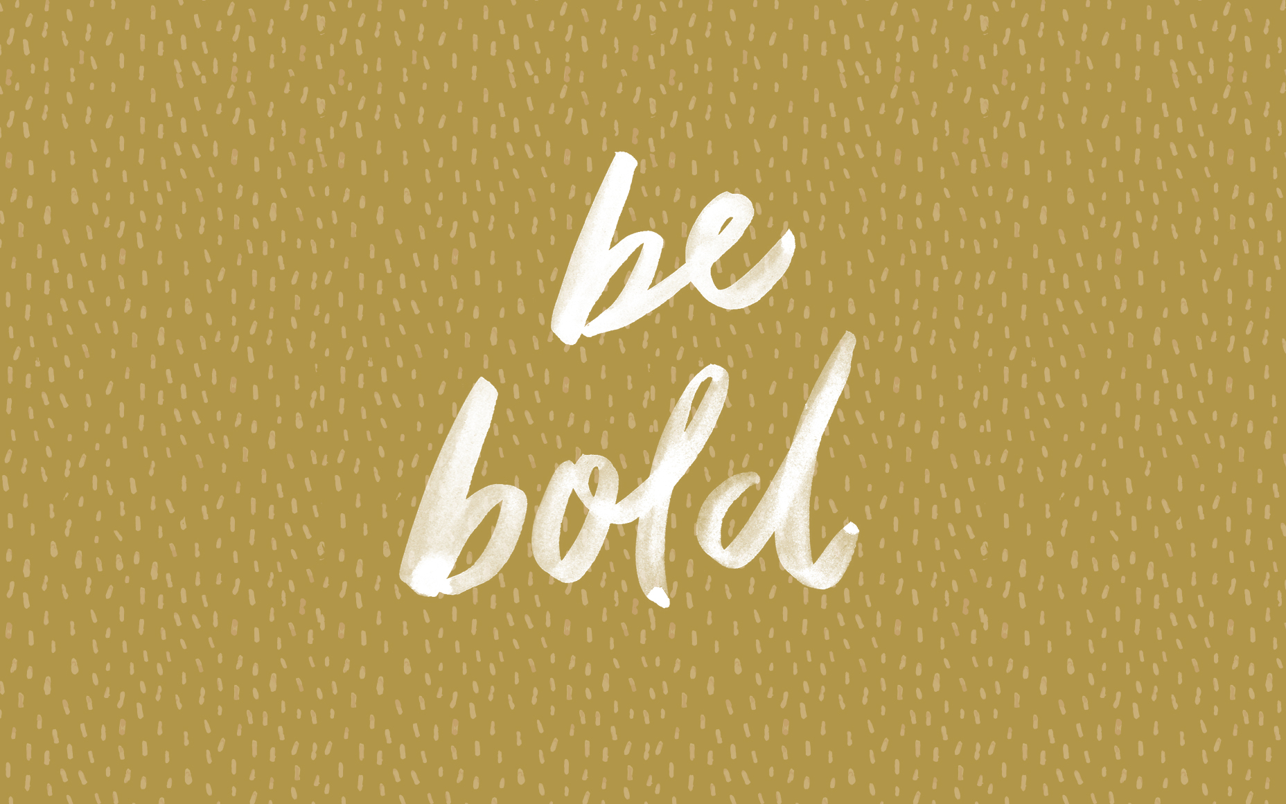 Love Quotes With Wallpapers Hd Freebie Friday Quot Be Bold Quot Free Desktop Wallpaper June