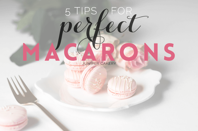 Juniper Cakery's tips for perfect macarons