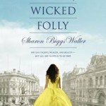 Blog Tour Review: A Mad, Wicked Folly by Sharon Biggs Waller