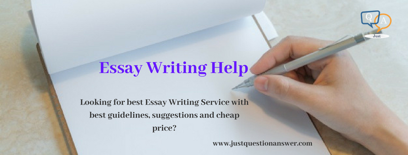 Essay Writing Help - Just Question Answer
