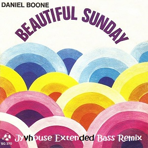 Daniel Boone Beautiful Sunday (Jyvhouse Extended Bass Remix)