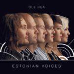 "Estonian Voices ""Ole hea"" Avarus Records 2014"