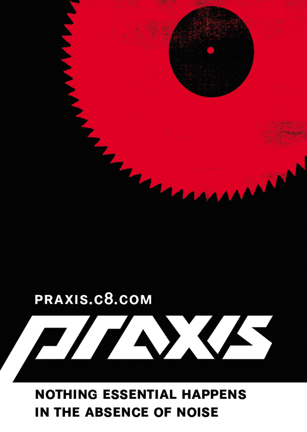 praxis-nothing-essential-happens-in-the-absence-of-noise
