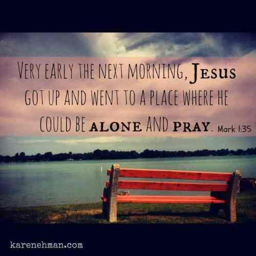 Spend time with God. Alone. Jesus did. Devotion at KarenEhman.com