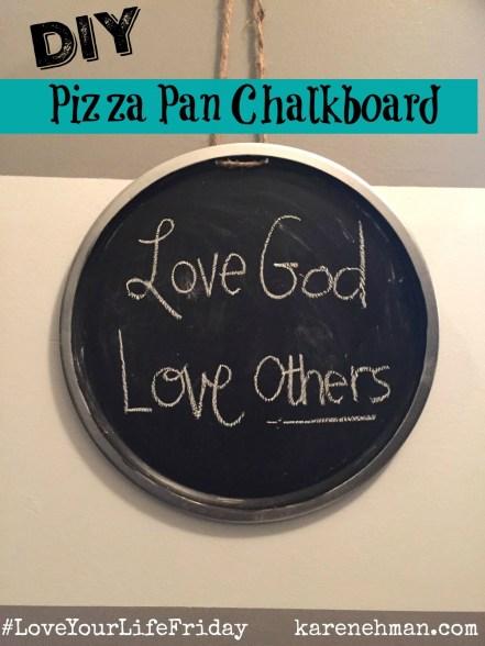 DIY Pizza Pan Chalkboard on #LoveYourLifeFriday from karenehman.com