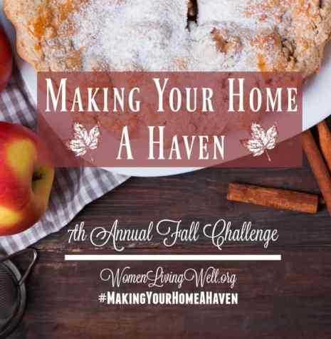 Join us for the Making Your Home a Haven Challenge at WomenLivingWell.org