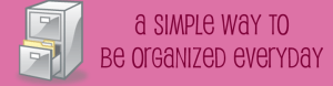 2 simple way to be organized