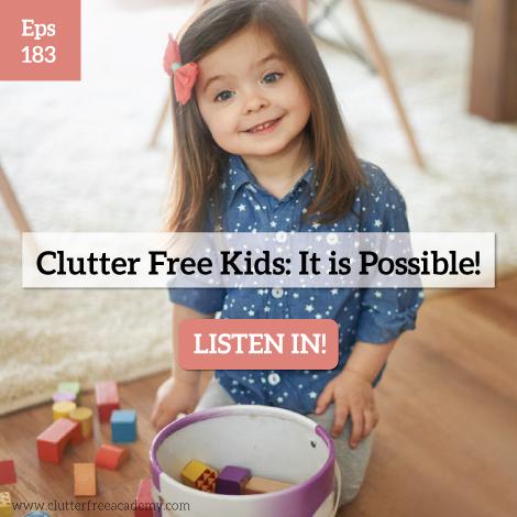 Episode #183-Clutter Free Kids
