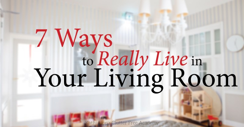 7-Ways-to-Really-Live-in-Your-Living-Room