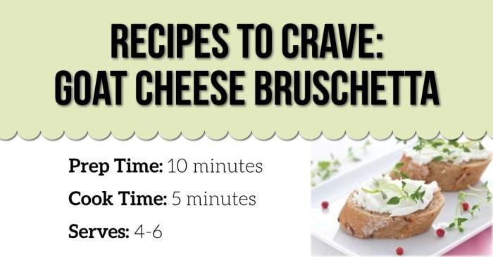 Recipes to Crave: Goat Cheese Bruschetta