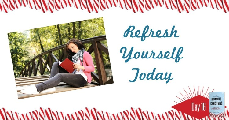Get Yourself Organized for Christmas Project 16: Take Time for You