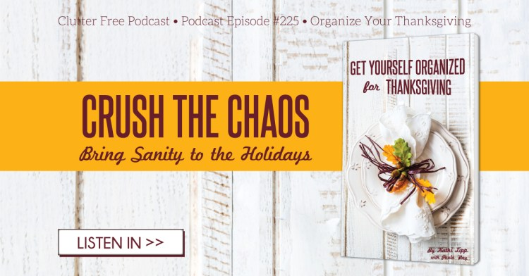 Episode #225- Get Yourself Organized for Thanksgiving