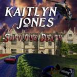 Kaitlyn Jones, Surviving Death #2