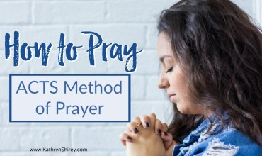 How to Pray with the ACTS Method of Prayer