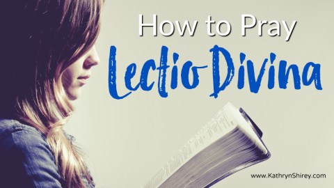 How to Pray the Basic Lectio Divina Steps