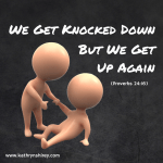We Get Knocked Down, But We Get Up Again