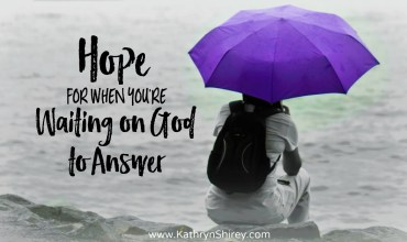 Hope For When You're Waiting On God To Answer