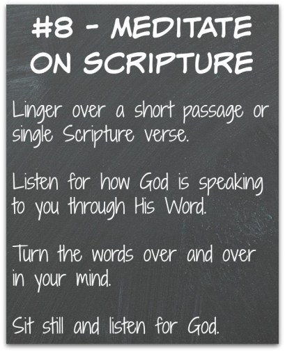 In your Bible time, take a small piece of scripture, even a single verse and linger over the words.