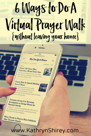 What is our response to the need and tragedy in the news and in our social media feeds? Learn 6 ways to do a virtual prayer walk {without leaving your home}