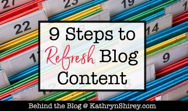 9 Steps to Refresh Old Blog Content