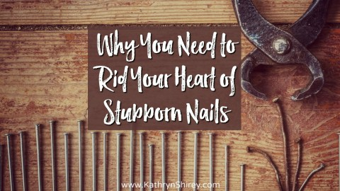 Why You Need to Rid Your Heart of Stubborn Nails
