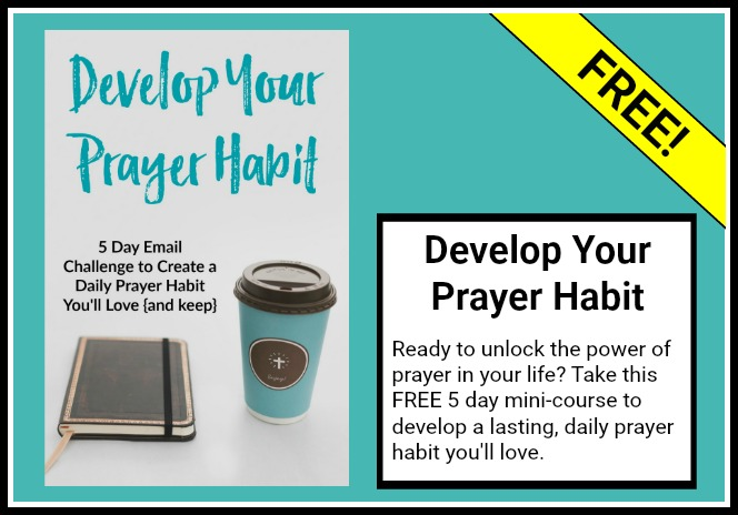 Develop Your Prayer Habit | 5-Day Mini-Course Challenge