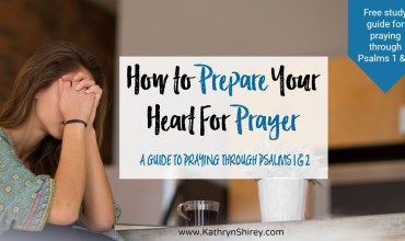 How to Prepare Your Heart For Prayer