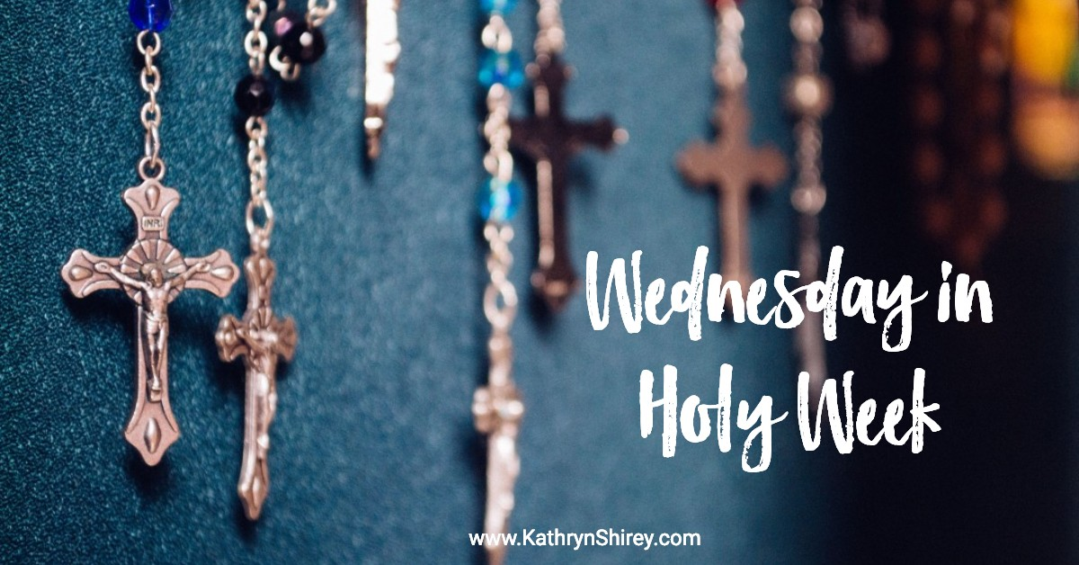 Wednesday in Holy Week Prayers