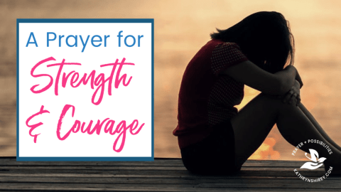 Prayer for Strength and Courage in Difficult Times