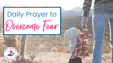 Daily Prayer to Overcome Fear