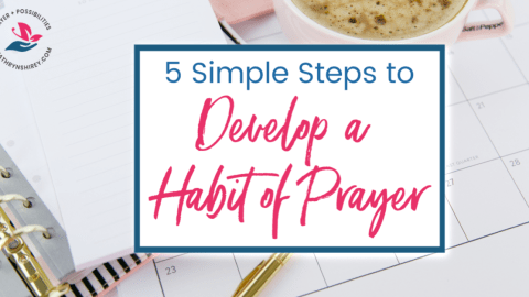 5 Steps to Develop a Habit of Prayer