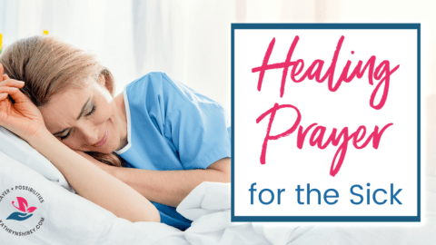 A healing prayer for the sick. Pray for God's healing touch when you're sick and in need of healing.