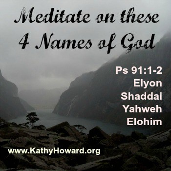 Meditate on these 4 Names of God - Kathy Howard - the shadow of the almighty ministry