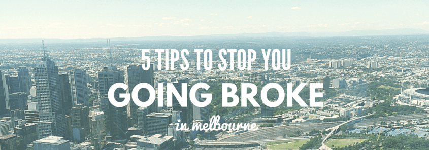 5 tips to stop you going broke in Melbourne