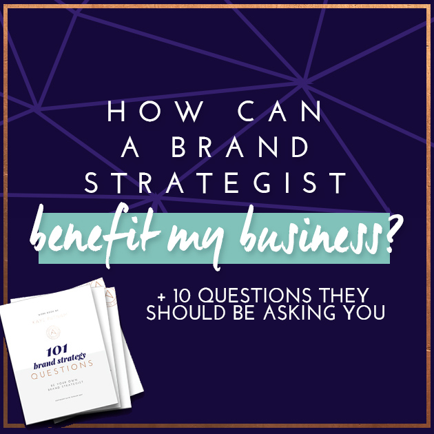 How Can a Brand Strategist Benefit My Business? - Kaye Putnam