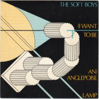 The Soft Boys  (I Want To Be An) Anglepoise Lamp 7 ...