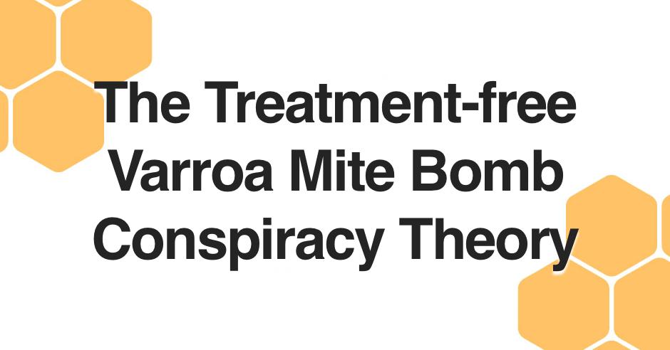 The Treatment-free Varroa Mite Bomb Conspiracy Theory