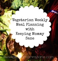 Weekly Meal Planning with www.keepingmommysane.com