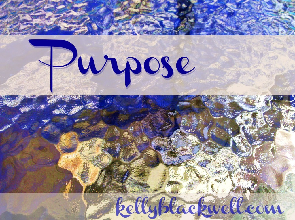Purpose – Five Minute Friday