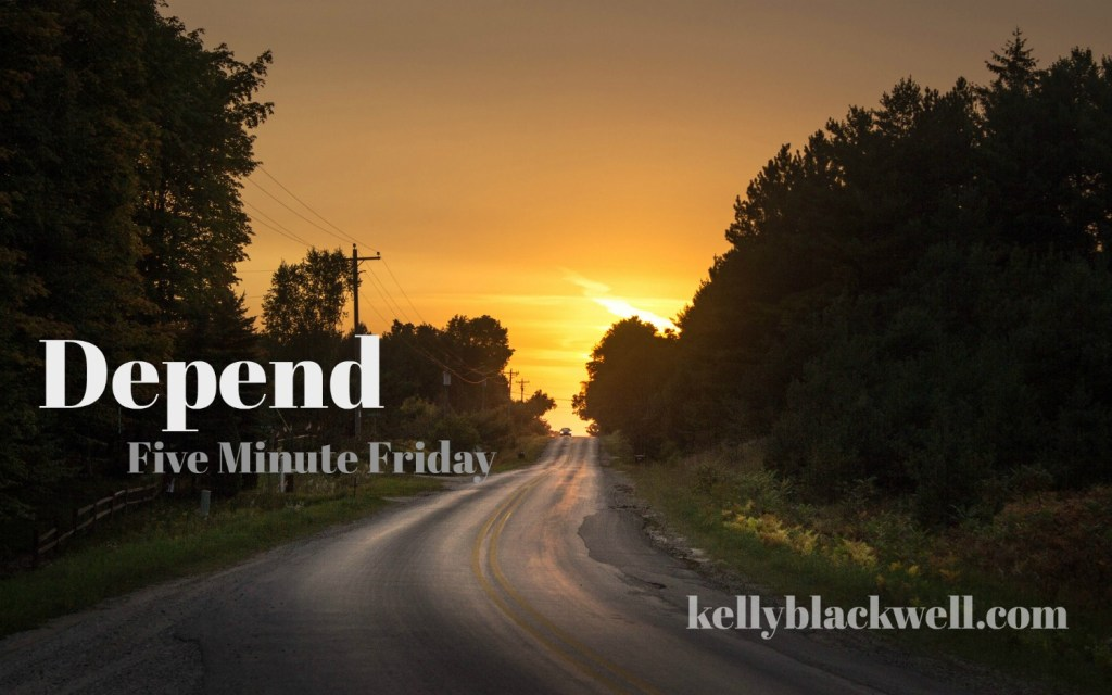 depend five minute friday