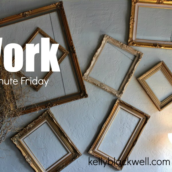 Work – Five Minute Friday