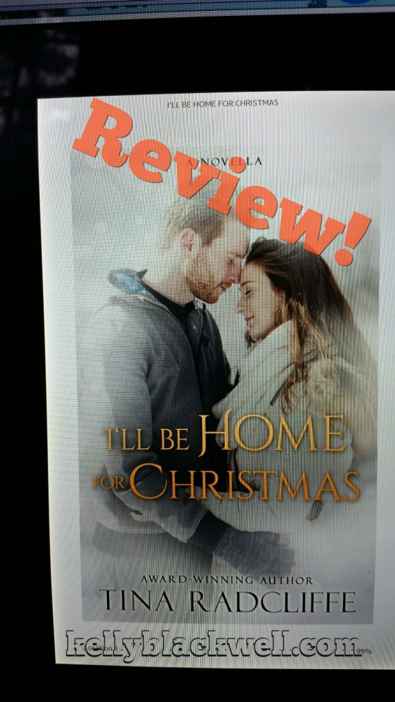 I'll Be Home For Christmas – Tina Radcliffe – Novella Review