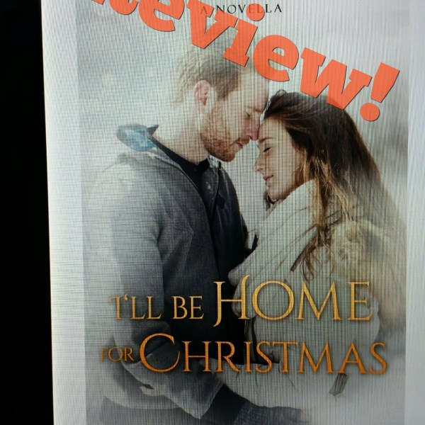 I'll Be Home For Christmas – Tina Radcliffe – Novella Review
